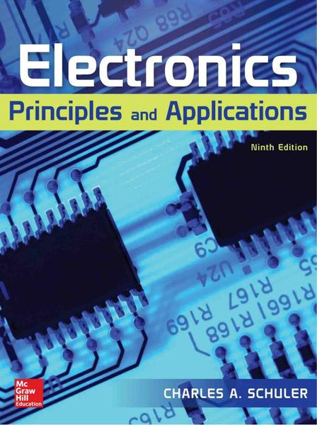 Charles A. Schuler. Electronics. Principles & Applications