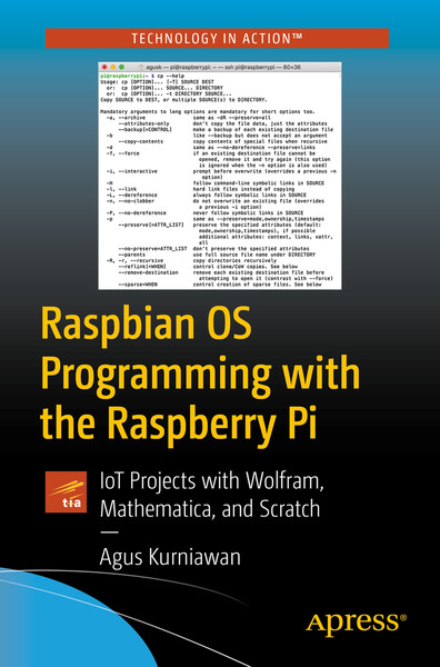 Agus Kurniawan. Raspbian OS Programming with the Raspberry Pi
