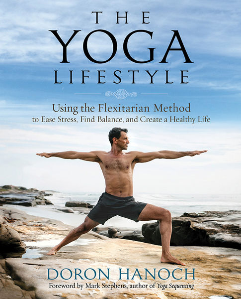 Doron Hanoch. The Yoga Lifestyle